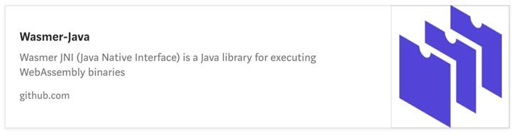 首个运行 WebAssembly 的 Java 库 Wasmer JNI 出现了