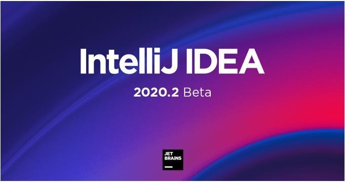 Java 开发工具 IntelliJ IDEA 2020.2 首个 Beta 版本发布