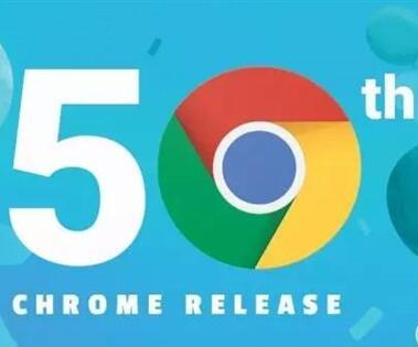 谷歌Chrome迎来50版升级:移动端用户破10亿大关!
