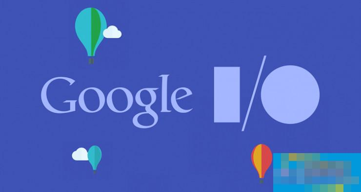 明晚的Google I/O,这6大看点值得期待 | Google I/O 2017